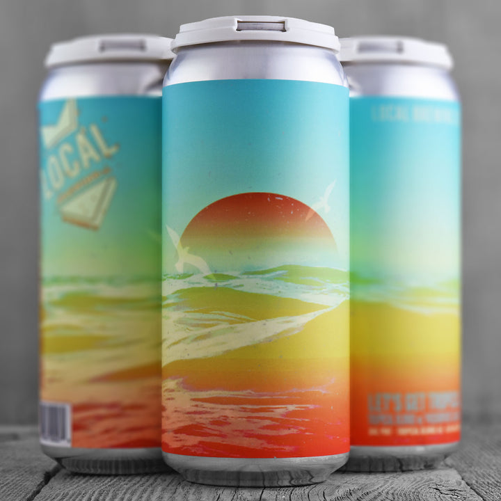 Local Brewing Let's Get Tropical