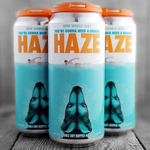 New World Ales You're Gonna Need A Bigger Haze