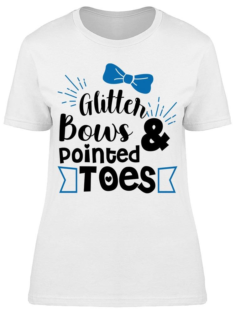 Glitter Bows And Pointed Toes Tee Women's -GoatDeals Designs