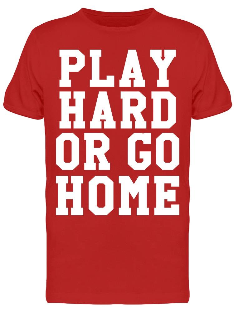 Always Play Hard Tee Men's -GoatDeals Designs