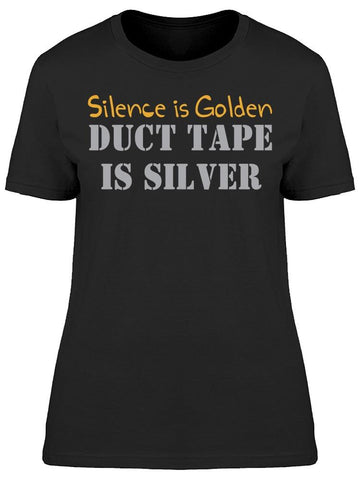 Duct Tape Is Silver Women's T-shirt