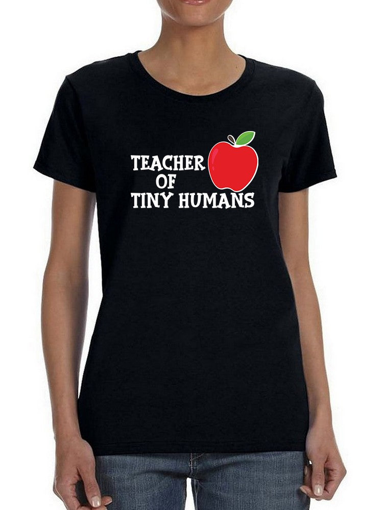 Teacher Of Tiny Humans Women's T-shirt
