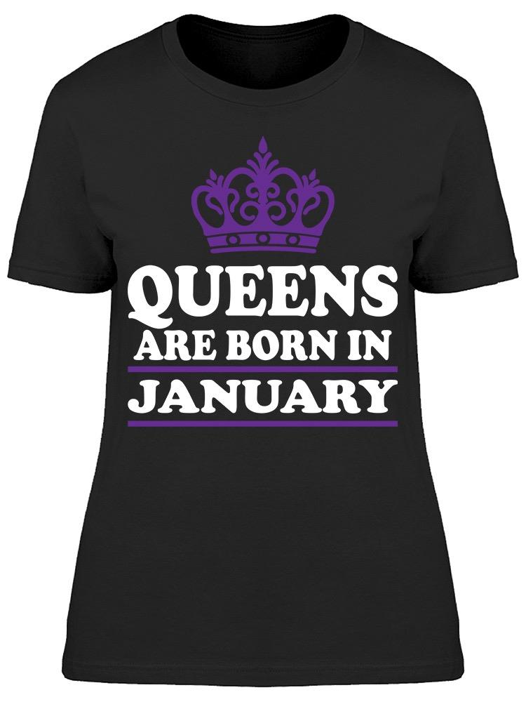 Queens Only Are Born In January Women's T-shirt