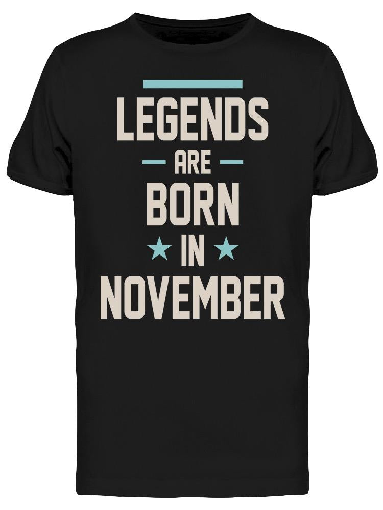 In November The Legends Are Born Men's T-shirt