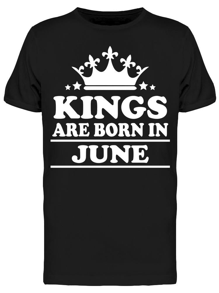 Real Kings Are Born In June Men's T-shirt