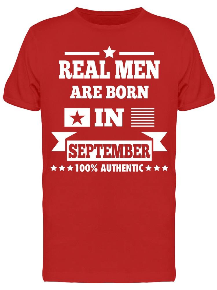 Real Men Are Born In September Men's T-shirt