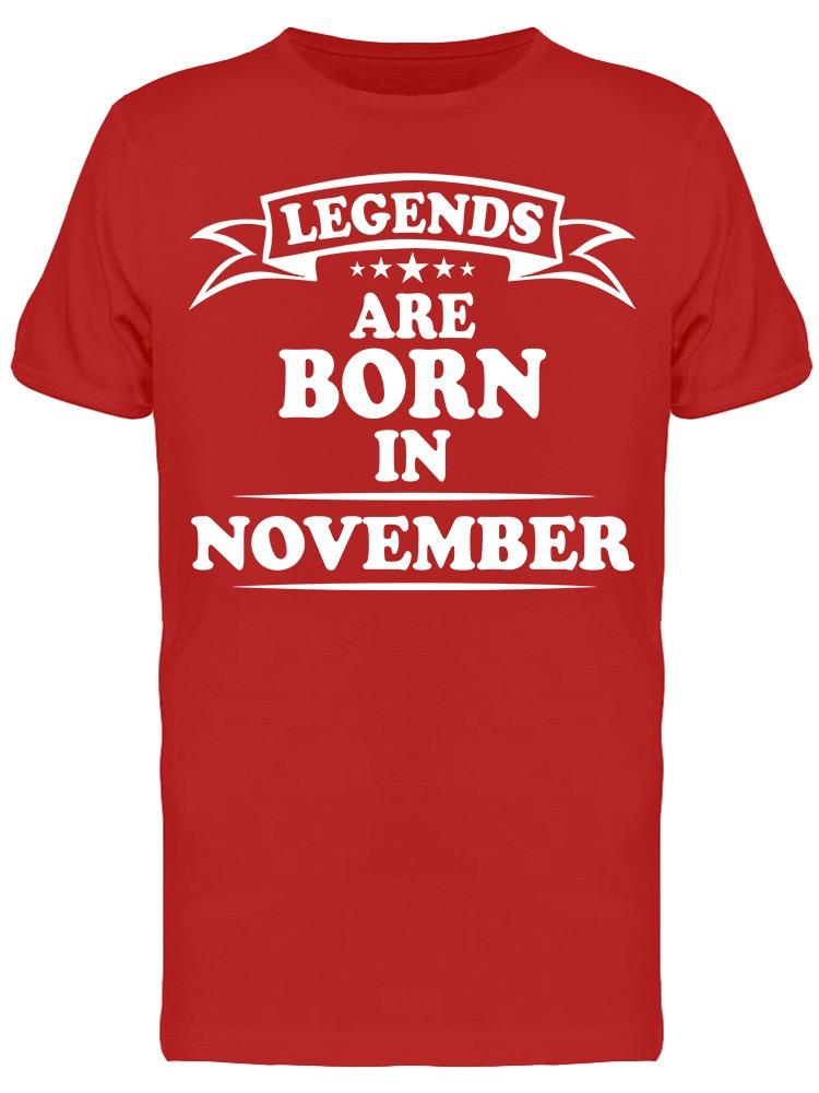 The Legend Are Born In November Men's T-shirt