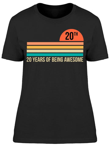 20 Years Old Of Being Awesome Women's T-shirt