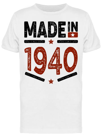1940 Always Be The Best Year Men's T-shirt