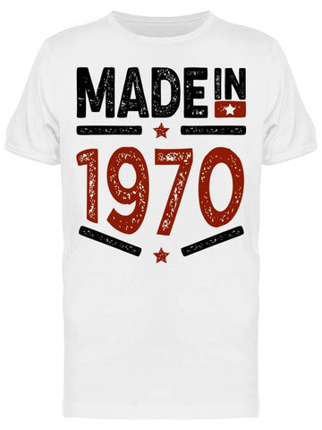 1970 Always Be The Best Year Men's T-shirt