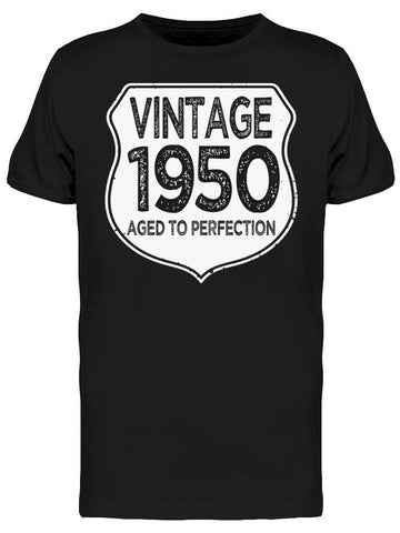 1950 Aged To Perfection Men's T-shirt