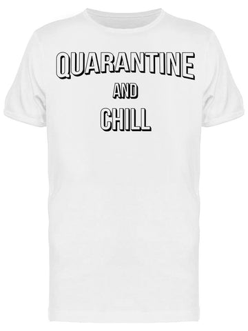 Funny Quarantine And Chill Men's T-shirt