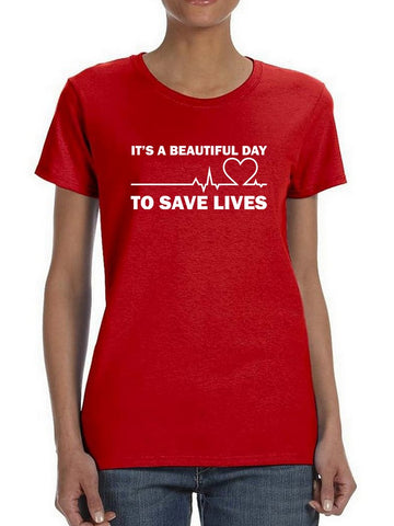 Beautiful Day To Save Lives Women's T-Shirt