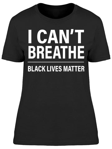 I Can't Breathe, Blm. Women's T-shirt