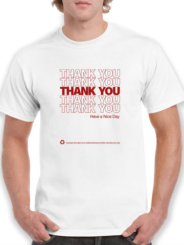 Plastic Bag Thank You Nice Day Men's T-Shirt