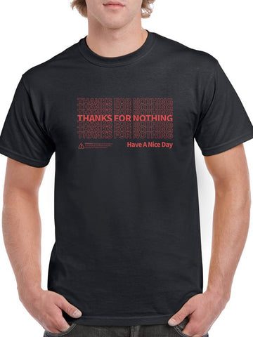 Thanks For Nothing, Nice Day Men's T-Shirt