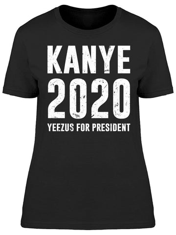 Kanye 2020, For President Women's T-shirt