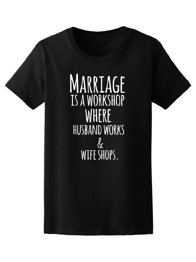 Marriage Is Workshop Funny Quote Tee Men's -Image by Shutterstock