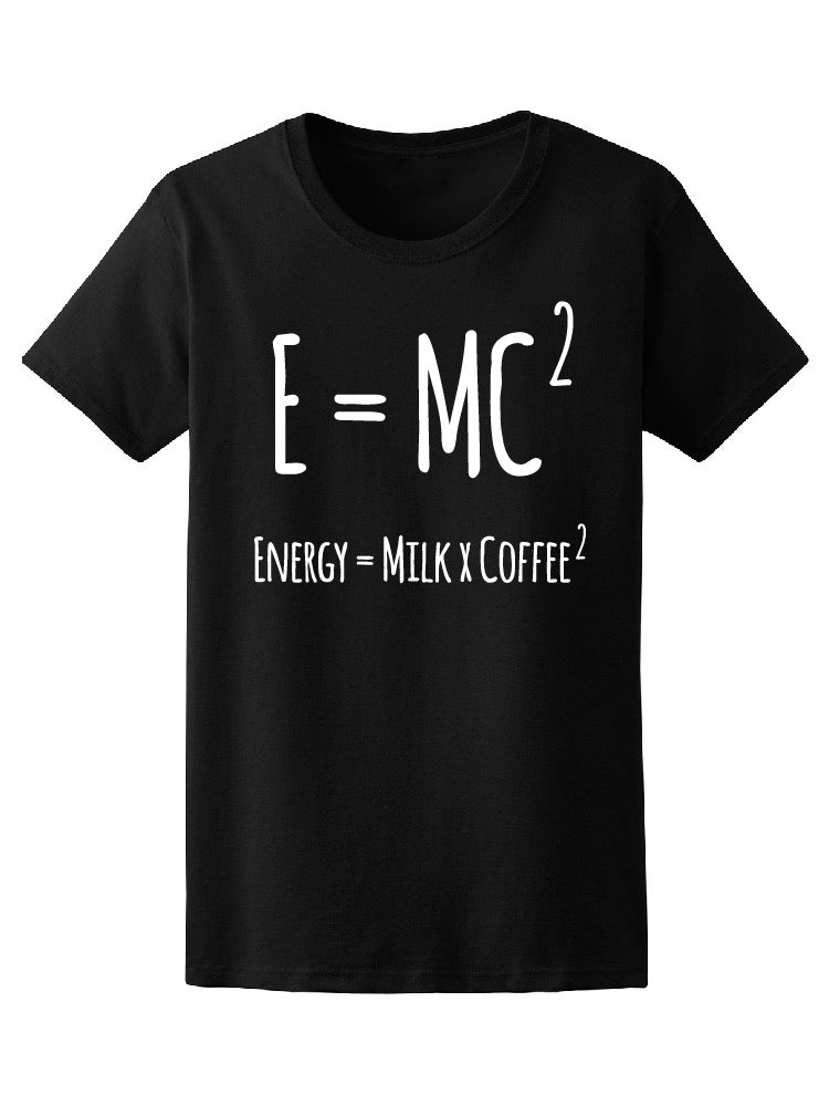 Equation E=Mc2 Milk Coffee Tee Women's -Image by Shutterstock