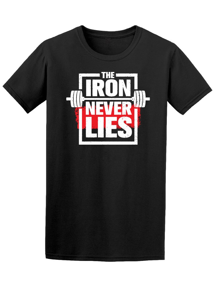 The Iron Never Lies Workout Gym Tee Men's -Image by Shutterstock