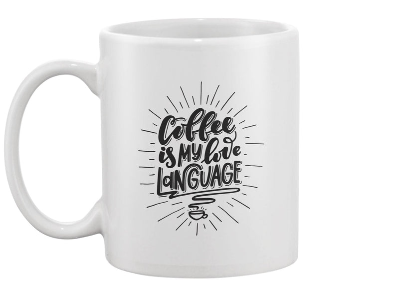 Coffee Is My Love Language Quote Mug -Image by Shutterstock