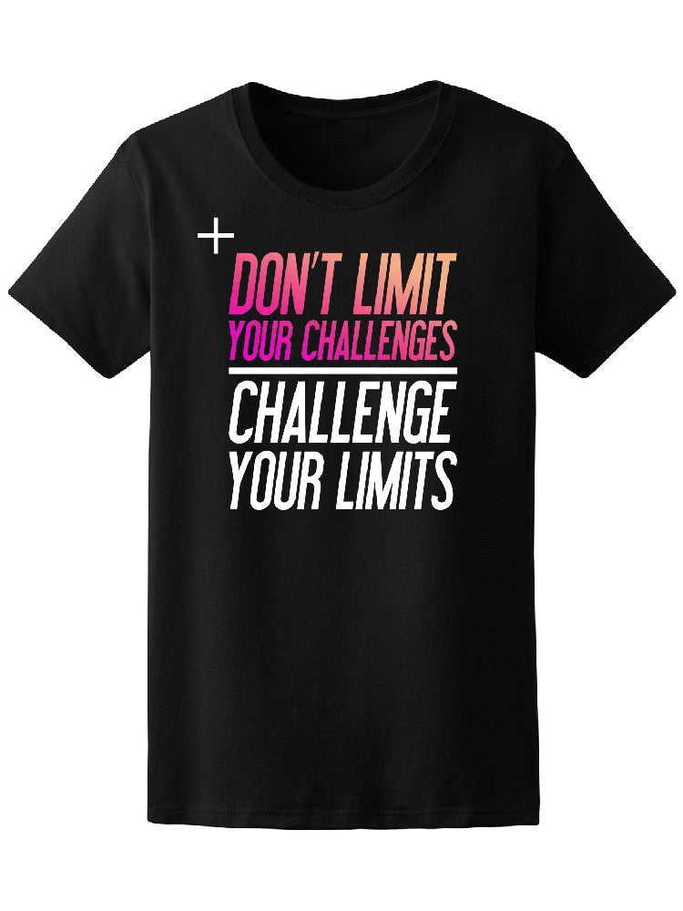 Don't Limit Challenges Gym Tee Women's -Image by Shutterstock