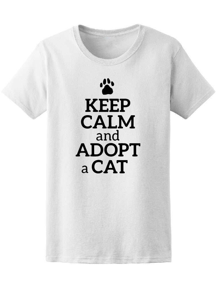 Keep Calm And Adopt A Cat Quote Tee Women's -Image by Shutterstock