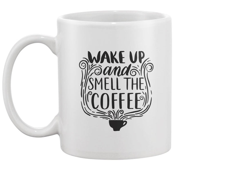 Wake Up And Smell The Coffee! Mug -Image by Shutterstock