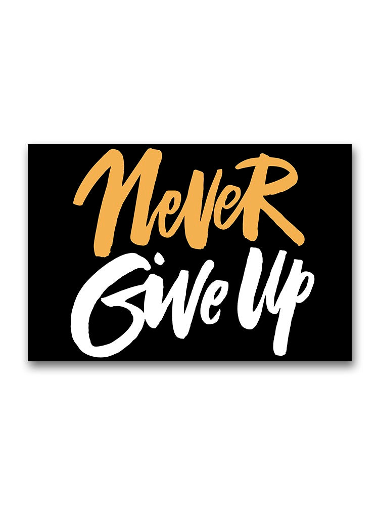 Never Give Up, Motivation Poster -Image by Shutterstock
