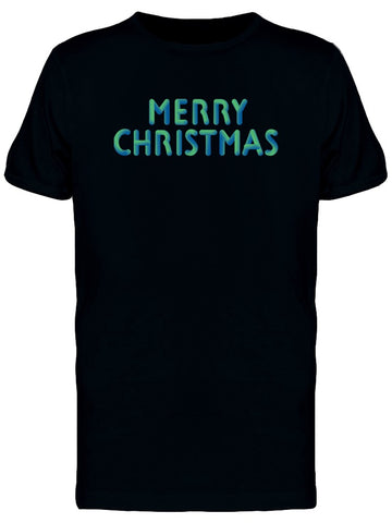 Merry Christmas Green Font Tee Men's -Image by Shutterstock