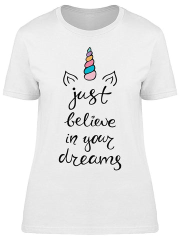 Your Dreams Unicorn Quote Tee Women's -Image by Shutterstock