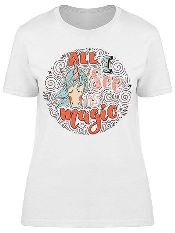 All I See Is Magic Unicorn Tee Women's -Image by Shutterstock
