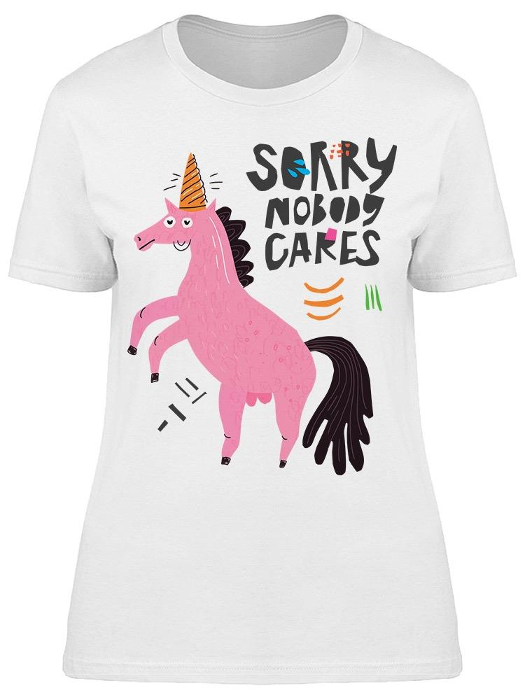 Unicorn Sorry Nobody Cares Tee Women's -Image by Shutterstock