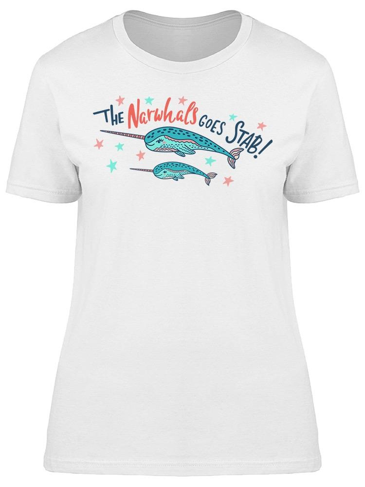 The Narwhals Goes Stab Tee Women's -Image by Shutterstock