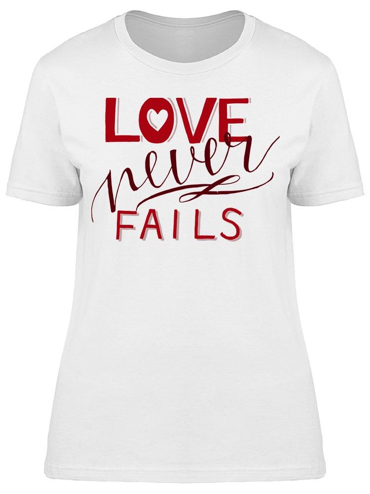 The True Love Never Fails Tee Women's -Image by Shutterstock