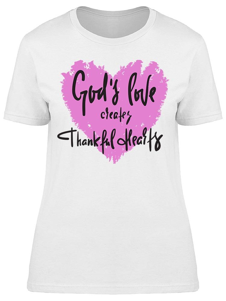 God's Creates Thankful Hearts Tee Women's -Image by Shutterstock
