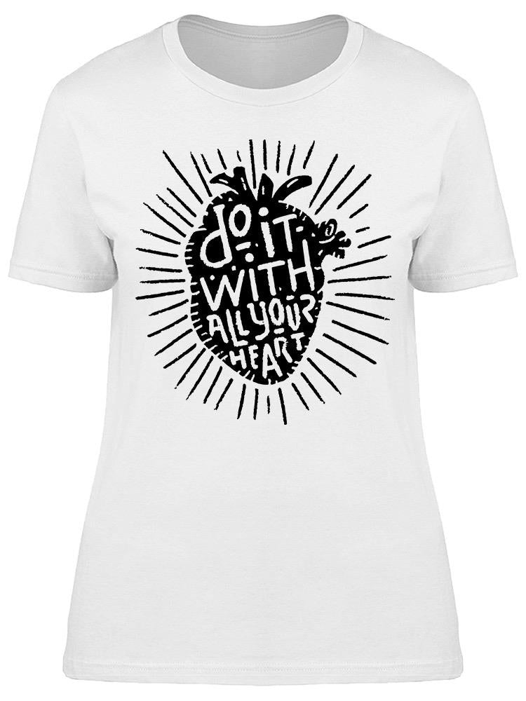 Do It With Your Heart Tee Women's -Image by Shutterstock