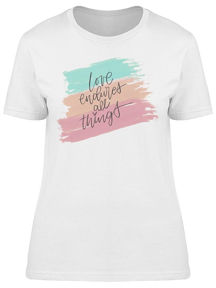 Love Endures All Things Tee Women's -Image by Shutterstock