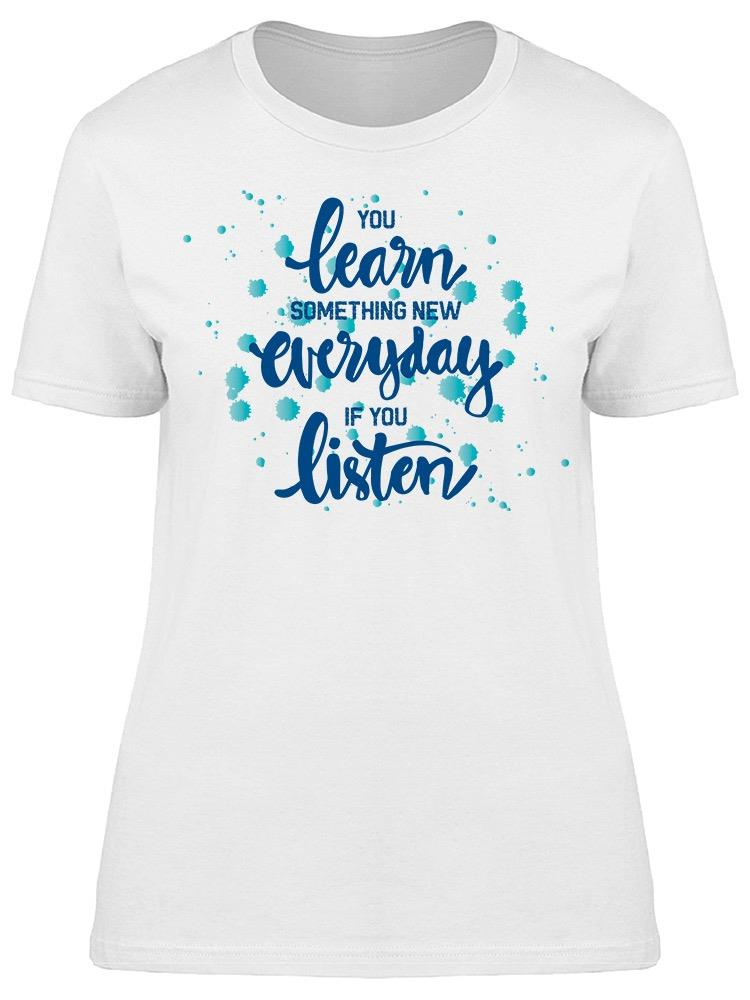 You Learn Something New  Tee Women's -Image by Shutterstock