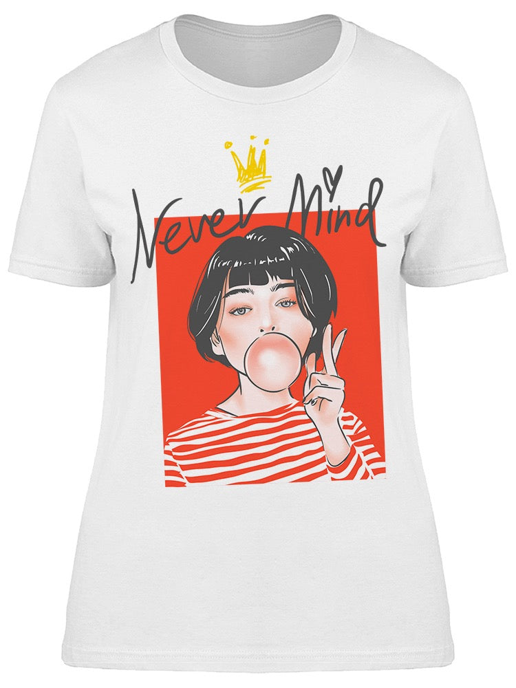 Never Mind Girl Tee Women's -Image by Shutterstock