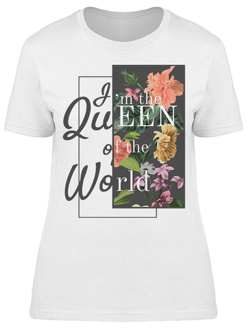 Im The Queen Of The World Tee Women's -Image by Shutterstock