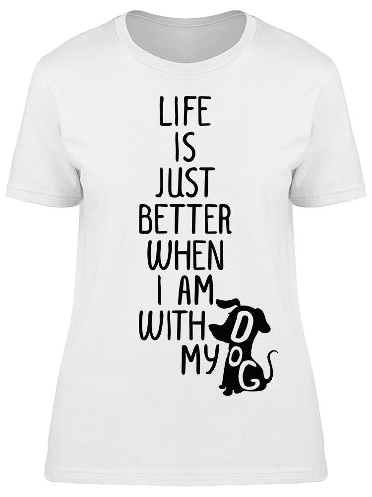 I'm Happy With My Dog Tee Women's -Image by Shutterstock