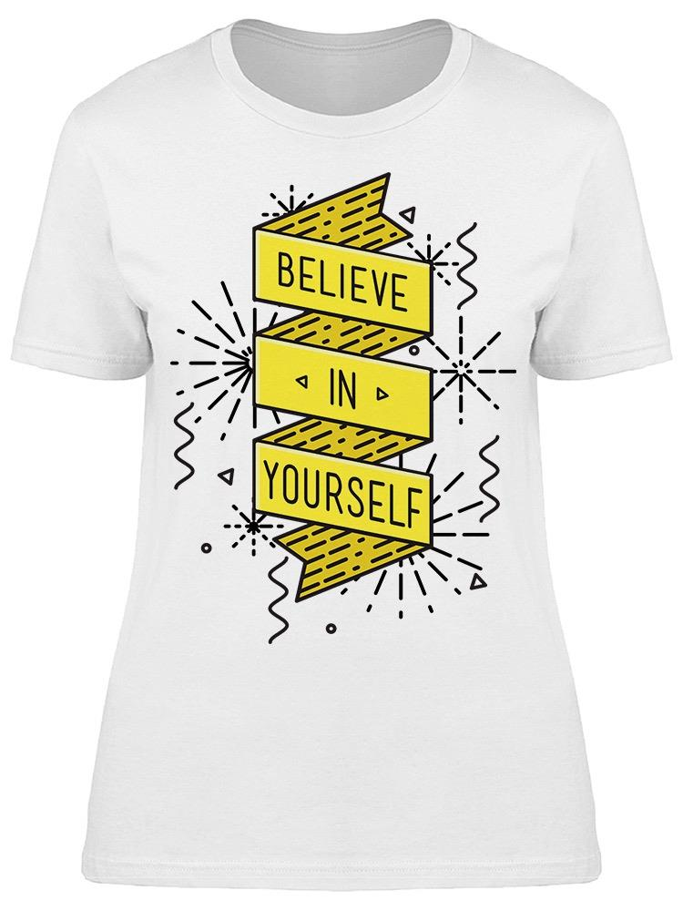 Belive In Yourself Tee Women's -Image by Shutterstock