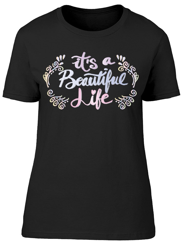 Beautiful Life Positive Tee Women's -Image by Shutterstock
