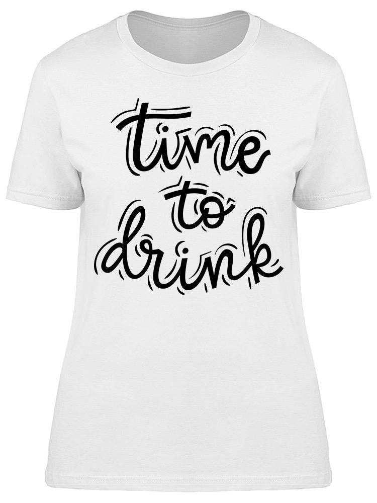 Is Time To Drink Tee Women's -Image by Shutterstock