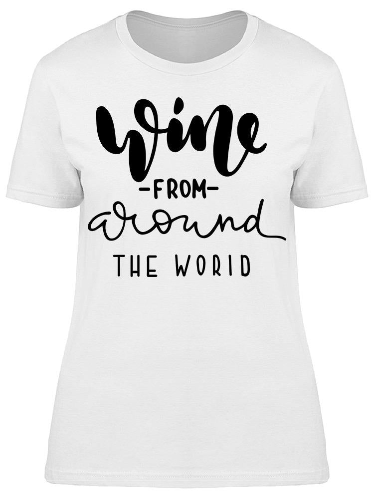 Wine From Around The World Tee Women's -Image by Shutterstock
