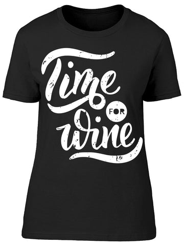 A Little Time For Wine Tee Women's -Image by Shutterstock