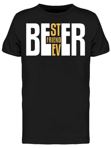 My Beer Bestfriend Tee Men's -Image by Shutterstock