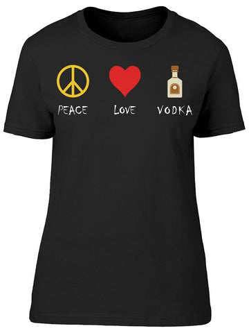 Peace Love Vodka  Tee Women's -Image by Shutterstock