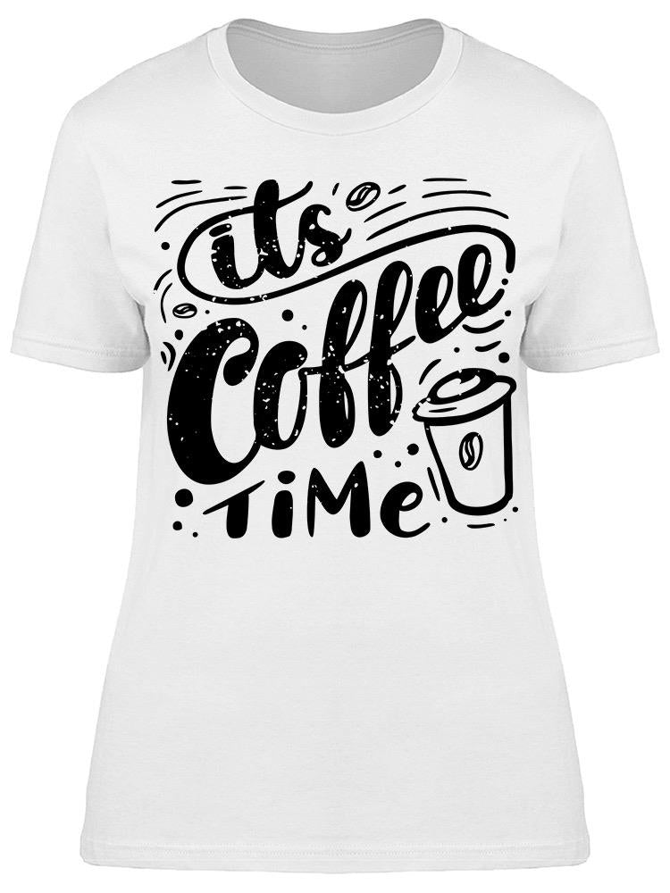 Its Coffee Time Tee Women's -Image by Shutterstock